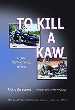 To Kill A Kaw