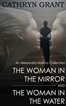 An Alexandra Mallory Collection - Volume One (Two Psychological Suspense Novels) (Alexandra Mallory Collections Book 1)