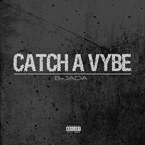 Catch a Vybe [Explicit]