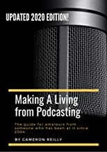 Making A Living From Podcasting: Learn how anyone can make a living talking into a microphone.
