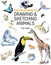Field Guide to Drawing and Sketching Animals, The