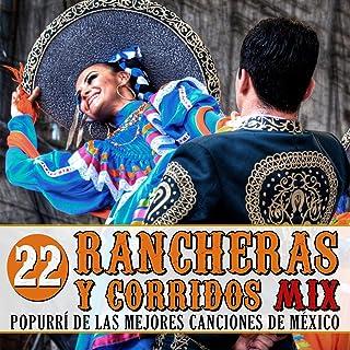 Popurrí de las Mejores Canciones de México. 22 Rancheras y Corridos Mix