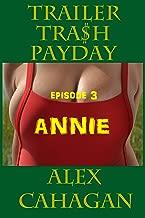 Trailer Trash Payday 3: Ep 3: Annie (English Edition)