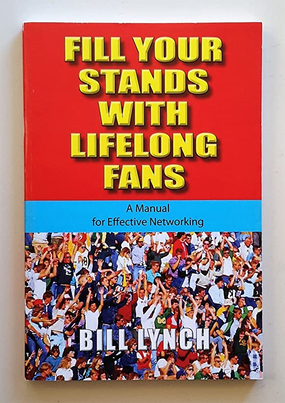 Fill Your Stands With Lifelong Fans: A Manual for Effective Networking