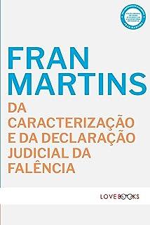 Da Caracterização e da Declaração Judicial da Falência