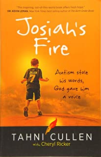 Josiah's Fire: Autism Stole His Words, God Gave Him a Voice (Paperback) –..