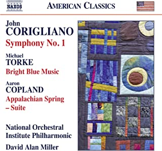 Corigliano: Symphony No. 1 - Torke: Bright Blue Music - Copland: Appalachian Spring Suite