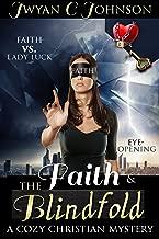 Faith & The Blindfold: A Cozy Christian Mini-Mystery (Cozy Christian Mystery Book 1)