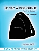 Learn French with Stories: Le sac à dos oublié (French for Beginners) (with MP3) (Exercise Your French) (French Edition)