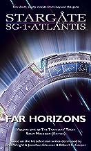STARGATE SG-1 STARGATE ATLANTIS: Far Horizons: Volume one of the Travelers' Tales (SGX-01) (STARGATE SG-1 STARGATE ATLANTI...