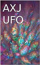 AXJ UFO: By Michael Brown, an AXJ Member.