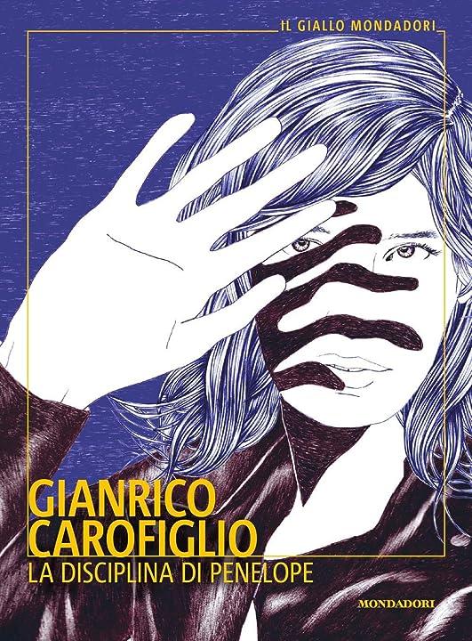 Gianrico carofiglio - la disciplina di penelope (italiano) copertina flessibile mondadori 978-8804726739