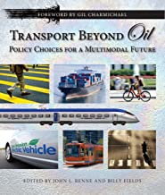 Transport Beyond Oil: Policy Choices for a Multimodal Future (English Edition)