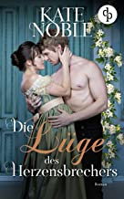 Die Lüge des Herzensbrechers (Spiel der Liebe-Reihe 2) (German Edition)