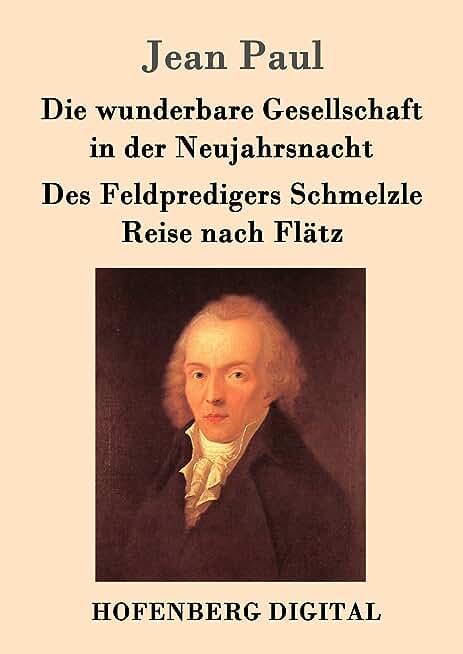 Die wunderbare Gesellschaft in der Neujahrsnacht / Des Feldpredigers Schmelzle Reise nach Flätz: Zwei Erzählungen (German Edition)