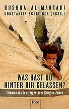 Was hast Du hinter Dir gelassen?: Stimmen aus dem vergessenen Krieg im Jemen (German Edition)
