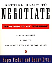 Getting Ready to Negotiate: The Getting to Yes Workbook