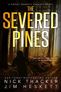 The Severed Pines: A Harvey Bennett Adventure (Harvey Bennett Prequels Book 2)