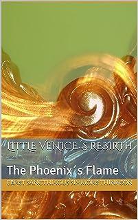 Little Venice´s Rebirth: The Phoenix´s Flame (English Edition)