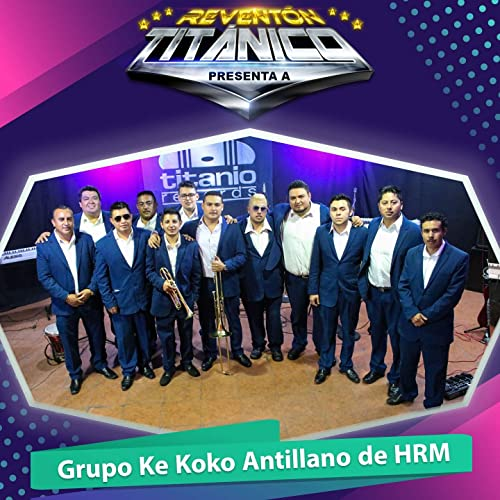 Titanio y Sus Amigos Presenta a Grupo Ke Koko Antillano de HRM