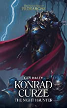Konrad Curze: The Night Haunter (The Horus Heresy Primarchs Book 12)