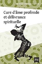 Cure d'âme profonde et délivrance spirituelle (Collection PM MPINDI)