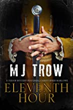 Eleventh Hour: A Tudor mystery featuring Christopher Marlowe (A Christopher Marlowe Mystery Book 8)