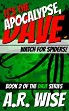It's the Apocalypse, Dave 2: Watch for Spiders