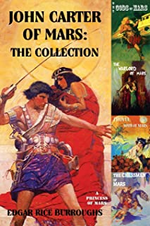 John Carter of Mars: The Collection - A Princess of Mars; The Gods of Mars; The Warlord of Mars; Thuvia, Maid of Mars; The...