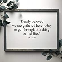 MaxwellYule Prince Sign Prince Quote Dearly Beloved we are Gathered here Today to get Through This Thing Called Life