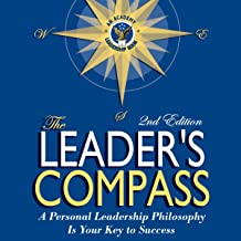 The Leader's Compass: A Personal Leadership Philosophy Is Your Key to Success
