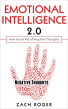 Emotional Intelligence 2.0: How to Get Rid of Negative Thoughts