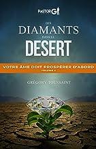 Des Diamants dans le Desert, Volume 3: Votre âme doit prospérer (French Edition)