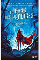 Le gang des prodiges - tome 3 : Supernova Format Kindle