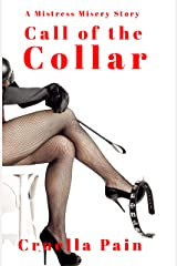 Call of the COLLAR: A Mistress Misery Story (The Mistress Misery Chronicles) Kindle Edition