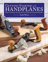 Getting Started with Handplanes: How to Choose, Set Up, and Use Planes for Fantastic Results (Fox Chapel Publishing)