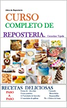 CURSO COMPLETO DE REPOSTERÍA: LIBRO DE REPOSTERÍA...