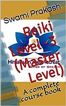 Reiki Level -3 (Master Level): A complete course book