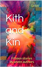 Kith and Kin: Fifteen stories by seven authors