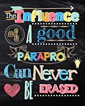 The Influence of a Good Parapro Can Never be Erased: Chalkboard Art End of Year Notebook Journal with Table of Contents for Teachers, Aides, Paraprofessionals