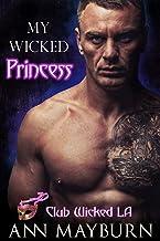 My Wicked Princess (Club Wicked LA Book 1)
