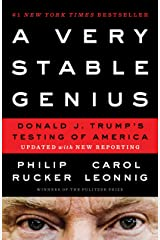 A Very Stable Genius: Donald J. Trump's Testing of America Kindle Edition