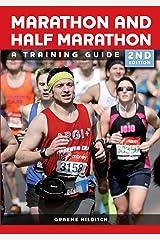 Marathon and Half Marathon: A Training Guide - Second Edition Kindle Edition