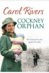 Cockney Orphan: Will she keep him safe from war? The perfect wartime family saga, set during the London Blitz Kindle Edition