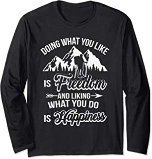 Fathers Day Gift Hiker Hiking Quote Shirt Freedom Happiness Long Sleeve T-Shirt