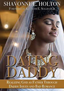 Dating Daddy: Realizing God as Father through Daddy Issues and Bad Romance