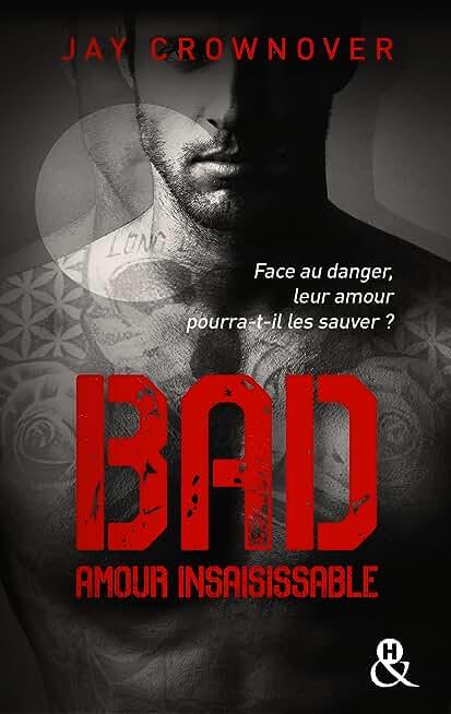 Bad - T5 Amour insaisissable: le tome 5 de la série New Adult à succès de Jay Crownover - Des bad boys, des vrais !