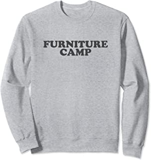 Let's Go to Furniture Camp for Renovation Fun Sweatshirt