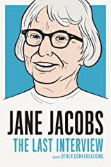 Jane Jacobs: The Last Interview: and Other Conversations (The Last Interview Series) (English Edition) Format Kindle