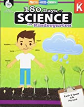 180 Days of Science: Grade K - Daily Science Workbook for Classroom and Home, Cool and Fun Interactive Practice, Kindergarten School Level Activities ... Challenging Concepts (180 Days of Practice)